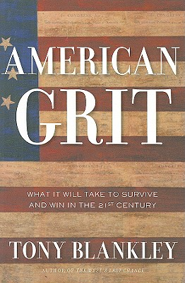 American Grit: What It Will Take to Survive and Win in the 21st Century, Blankley, Tony