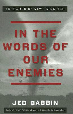 In the Words of Our Enemies, Babbin,Jed/Gingrich,N