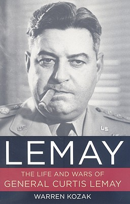 LeMay: The Life and Wars of General Curtis LeMay, Kozak, Warren