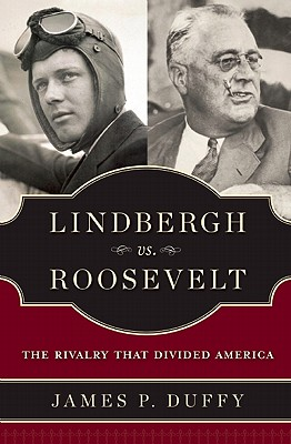 Image for Lindbergh vs. Roosevelt: The Rivalry That Divided America