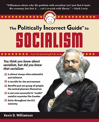 Image for The Politically Incorrect Guide to Socialism (The Politically Incorrect Guides)