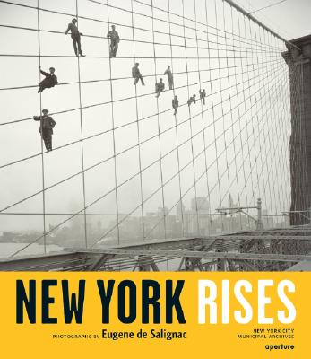 Image for New York Rises: Photographs by Eugene de Salignac