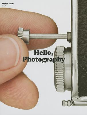 Image for HELLO, PHOTOGRAPHY: APERTURE 210 SPRING 2013