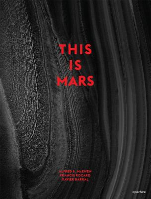 This Is Mars, Alfred McEwen; Francis Rocard; Xavier Barral