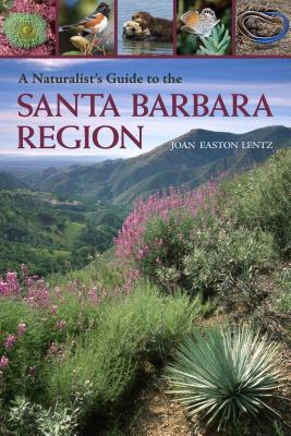 A Naturalist's Guide to the Santa Barbara Region, Joan Easton Lentz