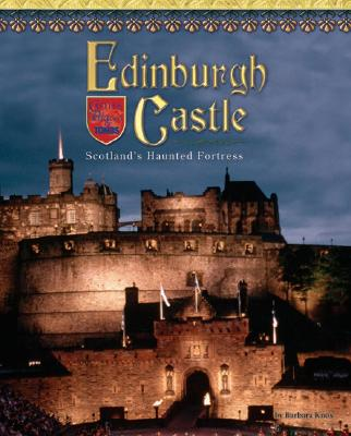 Image for Edinburgh Castle: Scotland's Haunted Fortress (Castles, Palaces & Tombs)