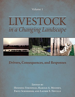 Image for Livestock in a Changing Landscape, Volume 1: Drivers, Consequences, and Responses