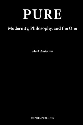 Image for Pure: Modernity, Philosophy, and the One