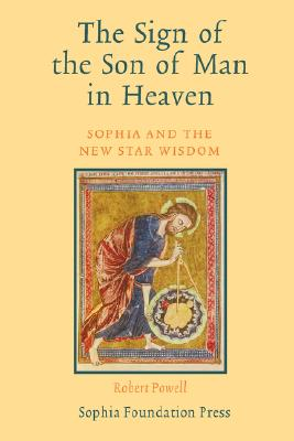 Image for The Sign of the Son of Man in Heaven: Sophia and the New Star of Wisdom