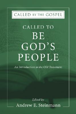 Image for Called To Be God's People: An Introduction to the Old Testament (Called by the Gospel: Introductions to Christian History and)