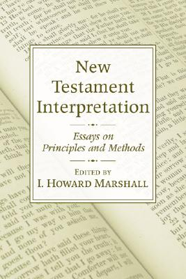 Image for New Testament Interpretation: Essays on Principles and Methods