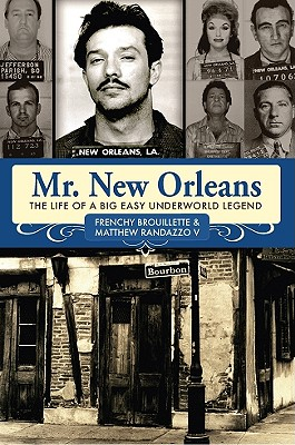 Image for Mr. New Orleans: The Life of a Big Easy Underworld Legend