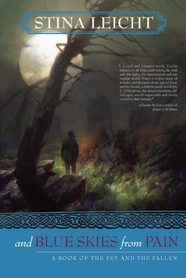 And Blue Skies From Pain: A Book of the Fey and the Fallen, Leicht, Stina