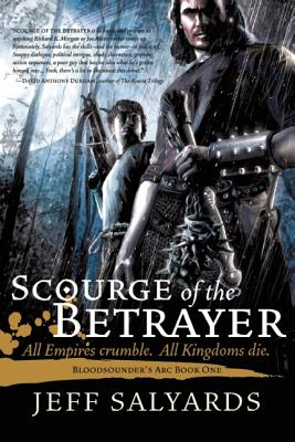 Scourge of the Betrayer: Bloodsounder's Arc Book One, Salyards, Jeff