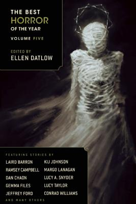 The Best Horror of the Year Volume Five, Lucy Taylor, Ramsey Campbell, Margo Lanagan, Laird Barron, Dan Chaon