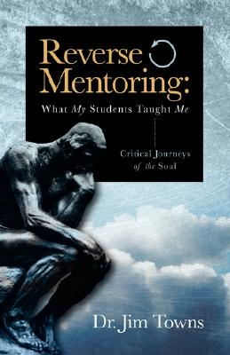 Image for Reverse Mentoring: What My Students Taught Me (Critical Journeys of the Soul)