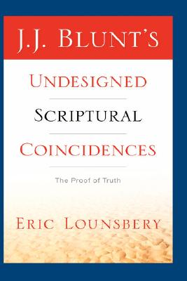 Image for J. J. BLUNT'S UNDESIGNED SCRIPTURAL COINCIDENCES