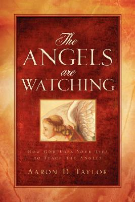 The Angels Are Watching, Taylor, Aaron D.