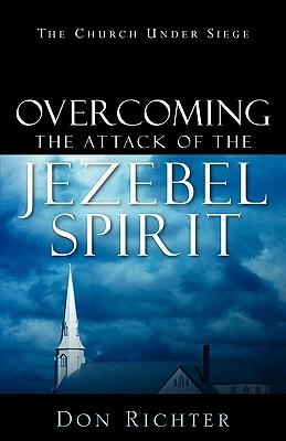 Overcoming The Attack Of The Jezebel Spirit, Richter, Don