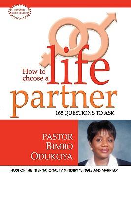 HOW TO CHOOSE A LIFE PARTNER, Odukoya, Bimbo