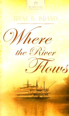 Image for Where the River Flows (Heartsong 700)