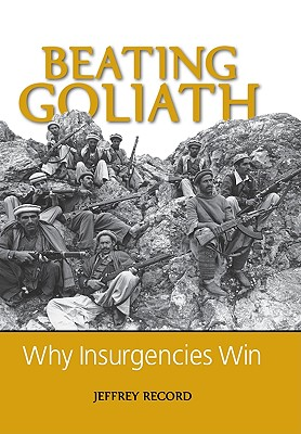 Image for Beating Goliath: Why Insurgencies Win