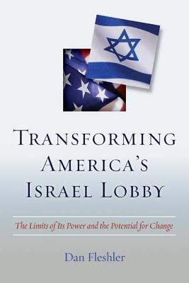 Image for Transforming America's Israel Lobby: The Limits of Its Power and the Potential for Change