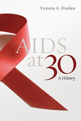 AIDS at 30: A History, Victoria A. Harden