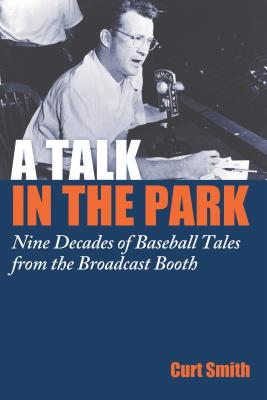 Image for A Talk in the Park: Nine Decades of Baseball Tales from the Broadcast Booth