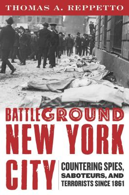 Image for Battleground New York City: Countering Spies, Saboteurs, and Terrorists since 1861