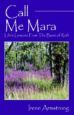 Image for Call Me Mara: Life's Lessons From The Book of Ruth