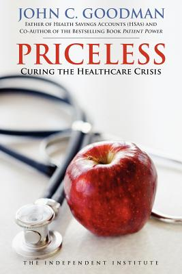 Image for Priceless: Curing the Healthcare Crisis