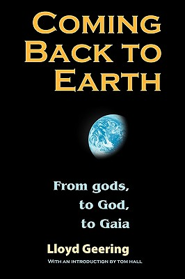 Image for Coming Back to Earth: From gods, to God, to Gaia