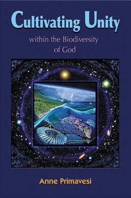 Cultivating Unity: within the Biodiversity of God, Anne Primavesi