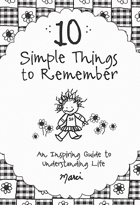 Image for 10 Simple Things to Remember: An Inspiring Guide to Understanding Life