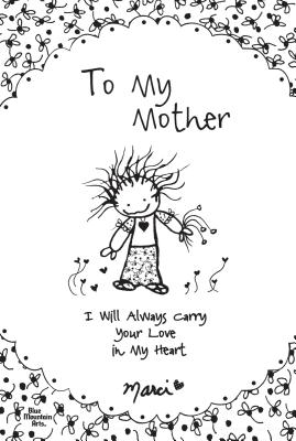 Image for To My Mother: I Will Always Carry Your Love in My Heart