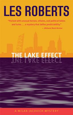 The Lake Effect: A Milan Jacovich Mystery (Milan Jacovich Mysteries), Roberts,Les