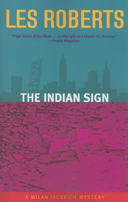 The Indian Sign: A Milan Jacovich Mystery (Milan Jacovich Mysteries), Roberts,Les