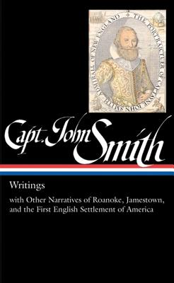 Image for Captain John Smith: Writings with Other Narratives of Roanoke, Jamestown, and the First English Settlement of America (Library of America #171)