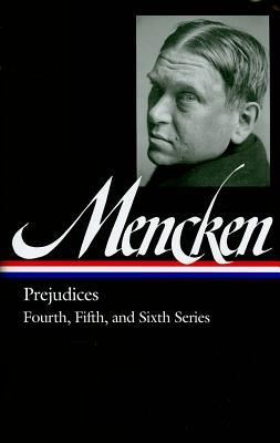 Image for H. L. Mencken: Prejudices Vol. 2 (LOA #207): Fourth, Fifth, and Sixth Series (Library of America H. L. Mencken Edition)