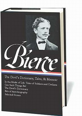 Ambrose Bierce: The Devil's Dictionary, Tales, and Memoirs (Library of America), Ambrose Bierce
