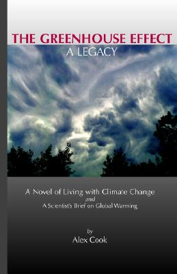 The Greenhouse Effect - A Legacy, Cook, Alex