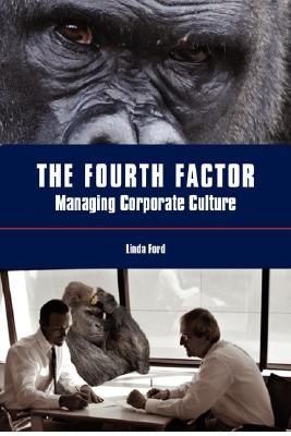 Image for The Fourth Factor: Managing Corporate Culture