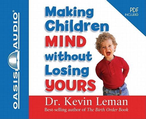Image for Making Children Mind Without Losing Yours