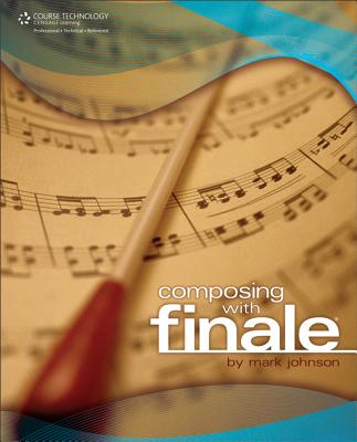 Composing With Finale, Johnson, Mark A.