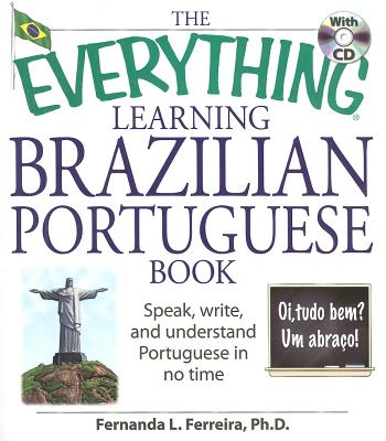 Image for The Everything Learning Brazilian Portuguese Book: Speak, Write, and Understand Basic Portuguese in No Time