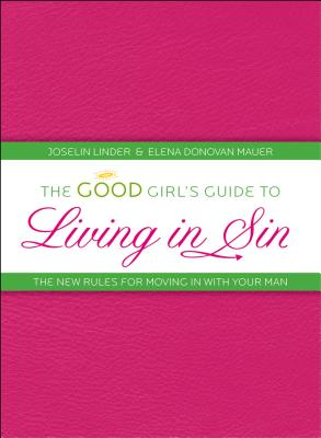 Image for The Good Girl's Guide To Living In Sin: The New Ru