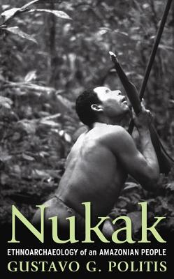 Image for Nukak: Ethnoarchaeology of an  Amazonian People (UNIV COL LONDON INST ARCH PUB)