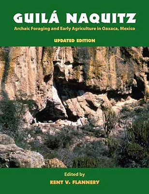 Image for Guila Naquitz: Archaic Foraging and Early Agriculture in Oaxaca, Mexico, Updated Edition