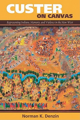 Image for Custer on Canvas: Representing Indians, Memory, and Violence in the New West
